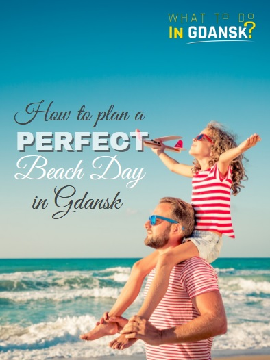 Gdansk beach experience. How to plan a perfect beach day in Gdansk